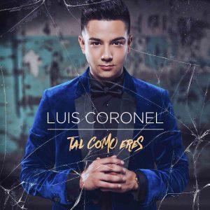 """LUIS CORONEL PROPAGA SU AMOR INCONDICIONAL CON SU NUEVO SENCILLO  """"TAL COMO ERES"""""""